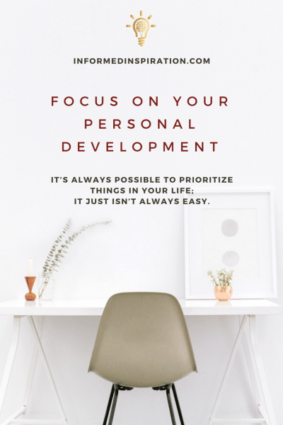 Focus on your personal development | InformedInspiration.com