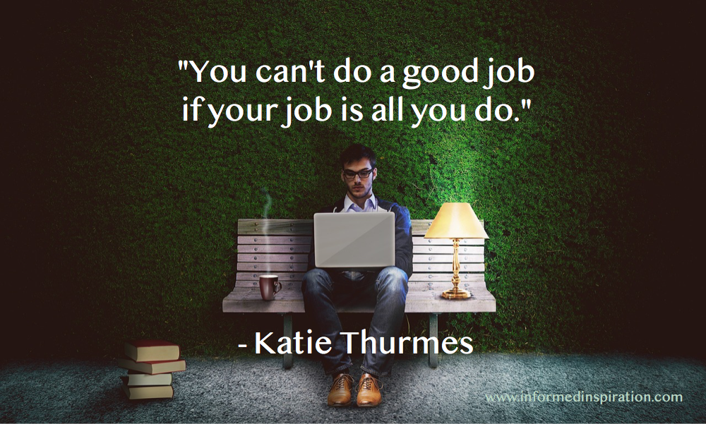 Work Life Balance Quotes - Katie Thurmes