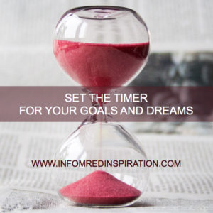 SET A TIMER FOR YOUR GOALS - InformedInspiration.com