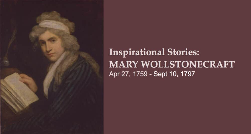4 Life Lessons from the story of Mary Wollstonecraft – Informed Inspiration